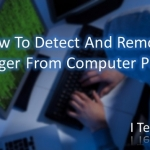 How To Detect And Remove Keylogger From Computer PC 2017