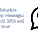 How To Schedule WhatsApp Messages On Android With & Without Root