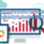 Beginner's Guide To Search Engine Optimization (SEO) 2017