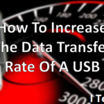 How To Increase The Data Transfer Rate of A USB