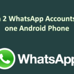 How to Run Two WhatsApp On Android Without Root 2017