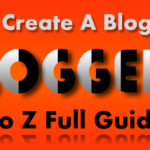 How To Create A Blog Using Blogger A to Z Full Guide 2017