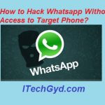 How to Hack Whatsapp Without Access to Target Phone?