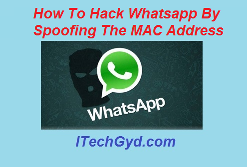 Hack Whatsapp By Spoofing The MAC Address