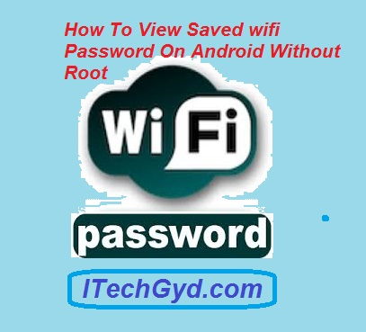 View Saved wifi Password On Android Without Root