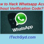 How to Hack Whatsapp Account without Verification Code?