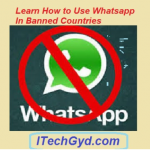 How To Use Whatsapp In Banned Countries in 2019?