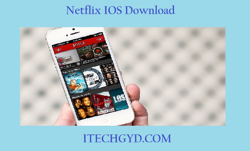 Netflix IOS App Download Free for Iphone & Ipad - I Tech GYD